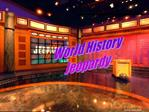 World History Jeopardy