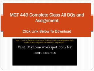 MGT 449 Complete Class All DQs and Assignment