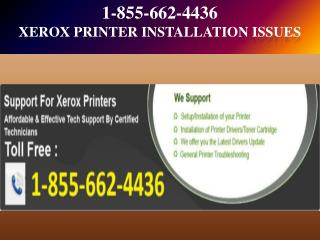 #1 855 662 4436 Xerox Printer Technical Issues--Printer Not