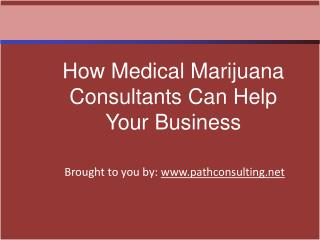 How Medical Marijuana Consultants Can Help Your Business