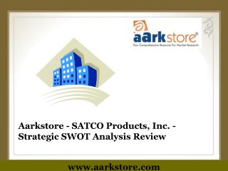 Aarkstore - SATCO Products, Inc. - Strategic SWOT Analysis R