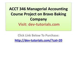 ACCT 346 Managerial Accounting - Devry - All 7 Weeks Discuss