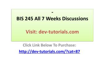 BIS 245 All 7 Weeks Discussions