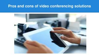 Pros and cons of video conferencing solutions