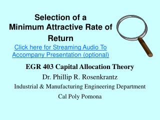 Selection of a Minimum Attractive Rate of Return  Click here for Streaming Audio To Accompany Presentation optional