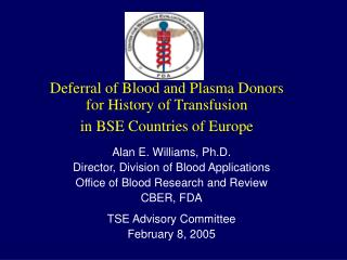 Deferral of Blood and Plasma Donors  for History of Transfusion  in BSE Countries of Europe