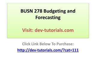 BUSN 278 Budgeting and Forecasting - All Weeks Discussions