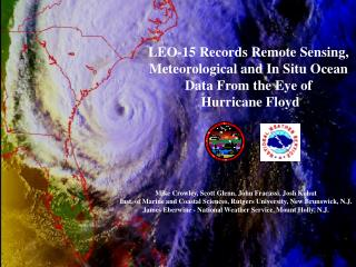 LEO-15 Records Remote Sensing,  Meteorological and In Situ Ocean  Data From the Eye of  Hurricane Floyd