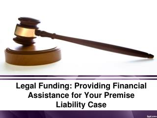 Legal Funding Providing Financial Assistance for Your Premis