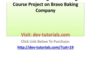 ACCT 346 Managerial Accounting Course Project on Bravo Bakin