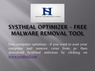 SystHeal - Best Free Malware Removal tool