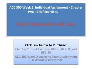 ACC 300 Week 1  Individual Assignment - Chapter Two - Brief