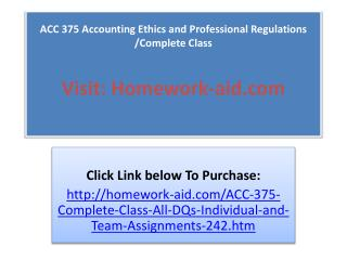 ACC 375 Accounting Ethics and Professional Regulations /Com