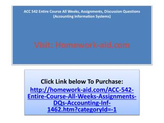 ACC 542 Entire Course All Weeks, Assignments, Discussion Que