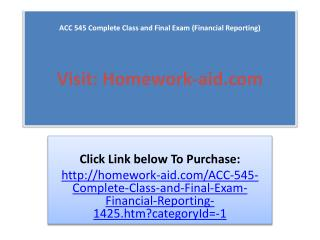 ACC 545 Financial Reporting / Complete Class Assignments