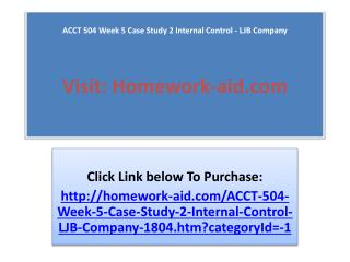 ACCT 504 Week 5 Case Study 2 Internal Control - LJB Company