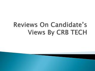 Candidates Views By CRB TECH