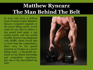 Matthew Ryncarz_The Man Behind The Belt
