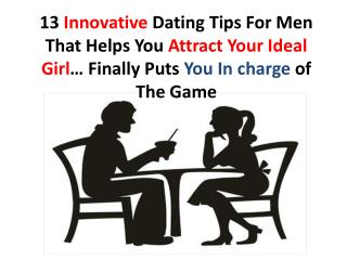 13 Dating Tips for Men on Attracting The Ideal Woman