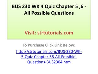 BUS 230 WK 4 Quiz Chapter 5 ,6 - All Possible Questions