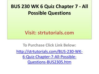 BUS 230 WK 6 Quiz Chapter 7 - All Possible Questions