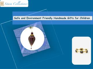 Safe and Environment Friendly Handmade Gifts for Children