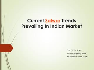 Current Salwar Trendas Prevailing in Indian Market
