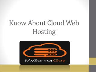 Know About Cloud Web Hosting