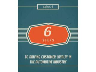 6 Steps to Driving Customer Loyalty in the Automotive Indust