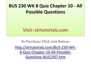 BUS 230 WK 8 Quiz Chapter 10 - All Possible Questions