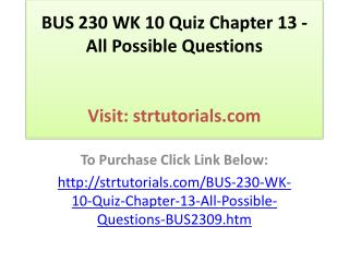 BUS 230 WK 10 Quiz Chapter 13 - All Possible Questions