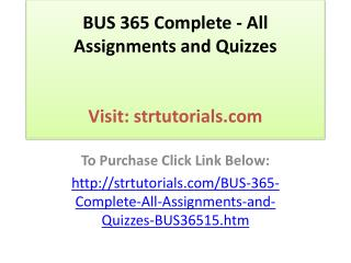 BUS 365 Complete - All Assignments and Quizzes