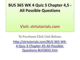 BUS 365 WK 4 Quiz 3 Chapter 4,5 - All Possible Questions