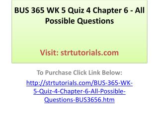 BUS 365 WK 5 Quiz 4 Chapter 6 - All Possible Questions