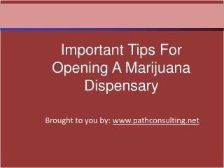 Important Tips For Opening A Marijuana Dispensary