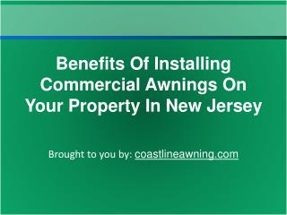 Benefits Of Installing Commercial Awnings On Your Property I