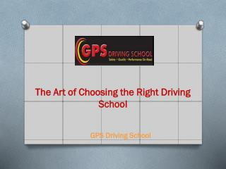 The Art of Choosing the Right Driving School