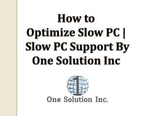 How to Optimize a Slow PC | One Solution Inc
