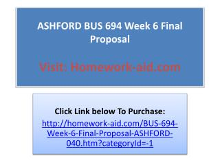 week6 final proposal Mha 601 week 6 final paper ashford general hospital proposal focus of the final paper ashford general hospital is a 263-bed regional hospital located in california that has served its community for more than 50 years.