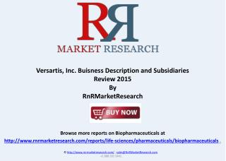 Versartis, Inc. Product Pipeline Industry Review 2015