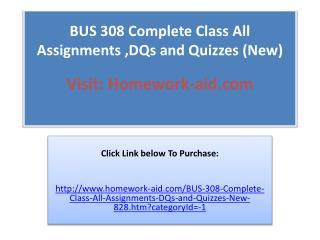 BUS308 Entire Course