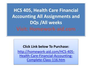 HCS 405, Health Care Financial Accounting All Assignments an