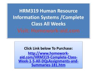 HRM319 Human Resource Information Systems /Complete Class Al