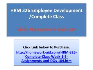 HRM 326 Employee Development /Complete Class
