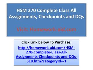 HSM 270 Complete Class All  Assignments, Checkpoints and DQs