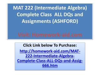 MAT 222 (Intermediate Algebra) Complete Class ALL DQs and A
