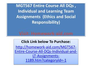 MGT567 Entire Course All DQs , Individual and Learning Team