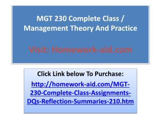 MGT 230 Complete Class / Management Theory And Practice