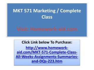 MKT 571 Marketing / Complete Class
