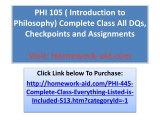 PHI 105 ( Introduction to Philosophy) Complete Class All DQs
